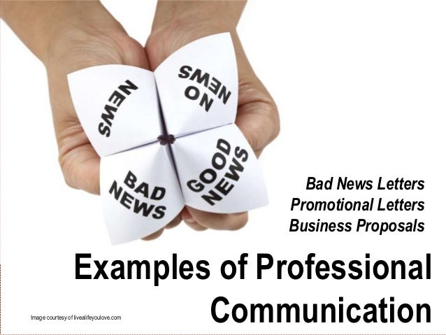 Examples of Professional Communication  Bad News Letters Promotional Letters Business Proposals  Examples of Professional ...