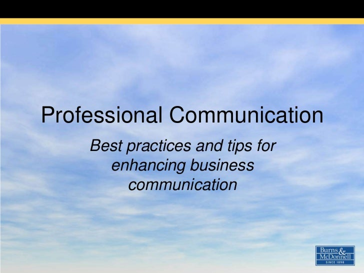 Professional Communication<br />Best practices and tips for enhancing business communication<br />