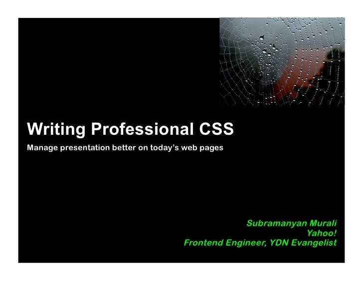 Writing Professional CSS Manage presentation better on today's web pages                                                  ...