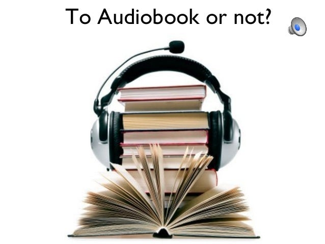 To Audiobook or not?