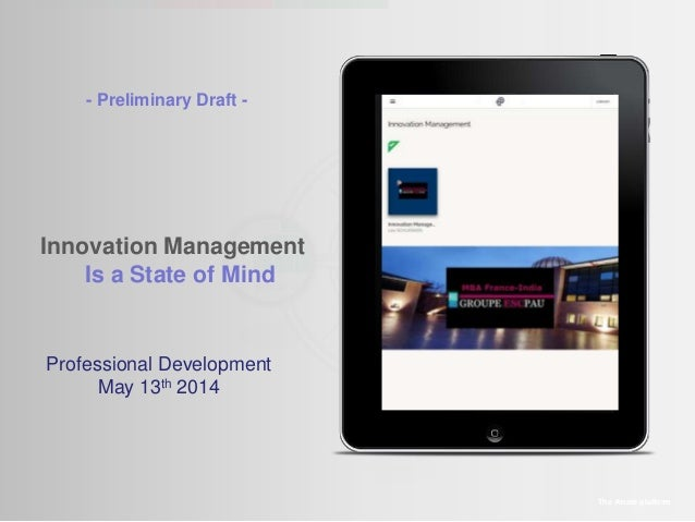 - Preliminary Draft -  Innovation Management Is a State of Mind  Professional Development May 13th 2014  The Amaté platfor...