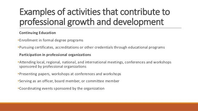 Enrollment in training programs •Attending workshops and courses Research •Conducting research •Presenting findings of res...