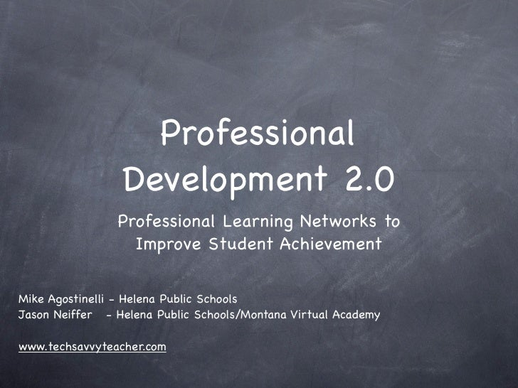 Professional                  Development 2.0                 Professional Learning Networks to                   Improve ...