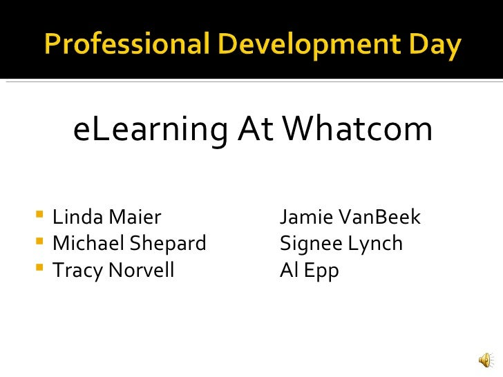 <ul><li>eLearning At Whatcom </li></ul><ul><li>Linda Maier Jamie VanBeek </li></ul><ul><li>Michael Shepard Signee Lynch </...