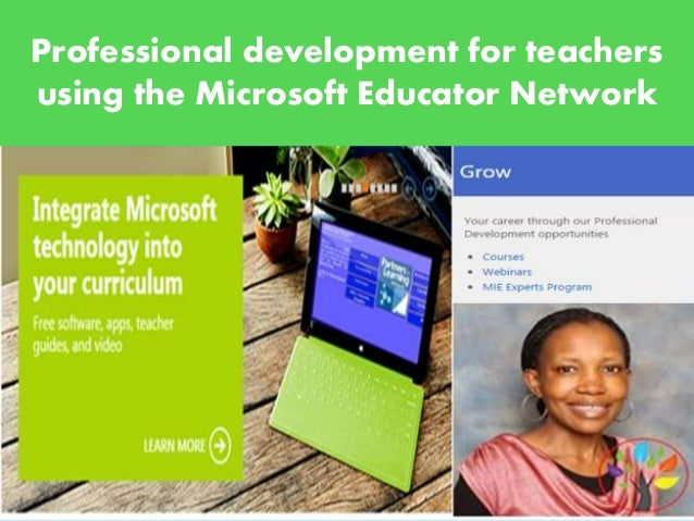 Professional development for teachers using the Microsoft Educator Network 1
