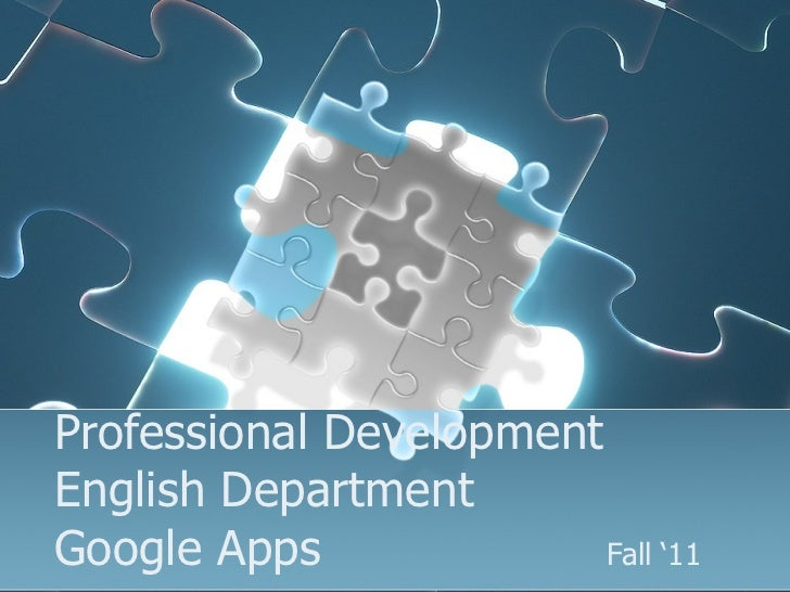 Professional Development  English Department Google Apps Fall '11