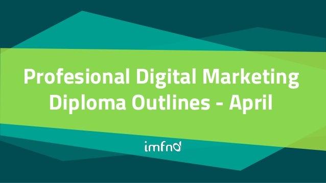 Profesional Digital Marketing Diploma Outlines - April