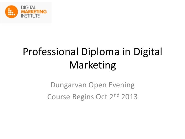 Professional Diploma in Digital Marketing Dungarvan Open Evening Course Begins Oct 2nd 2013