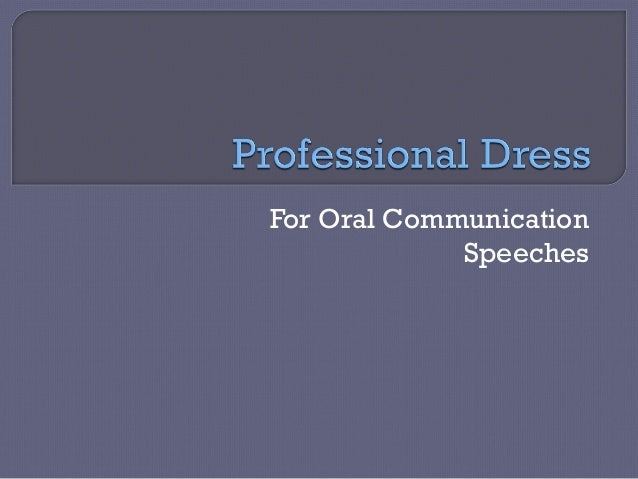 For Oral Communication             Speeches