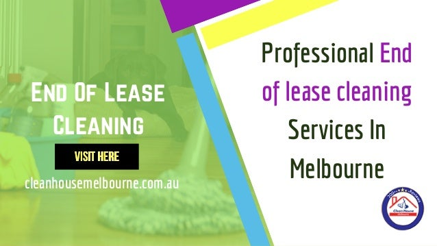End Of Lease Cleaning VisitHereVisitHere cleanhousemelbourne.com.au Professional End of lease cleaning Services In Melbour...