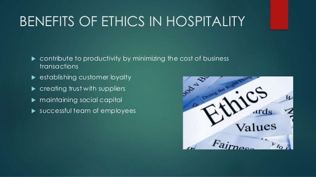 ethical behavior in the hospitality sector Breast milk substitutes and in particular their marketing have been a major source of ethical  ethical issues relating to food industrydoc author: natalie.