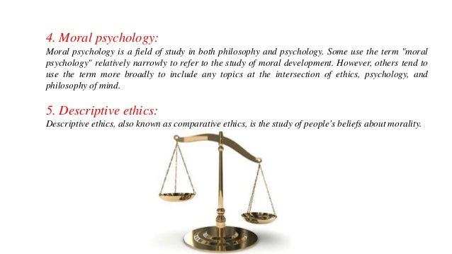 a study of ethics in various fields No field of human activity can be considered exempt from such concerns and the   of social research, individuals may have different moral precepts that guide.