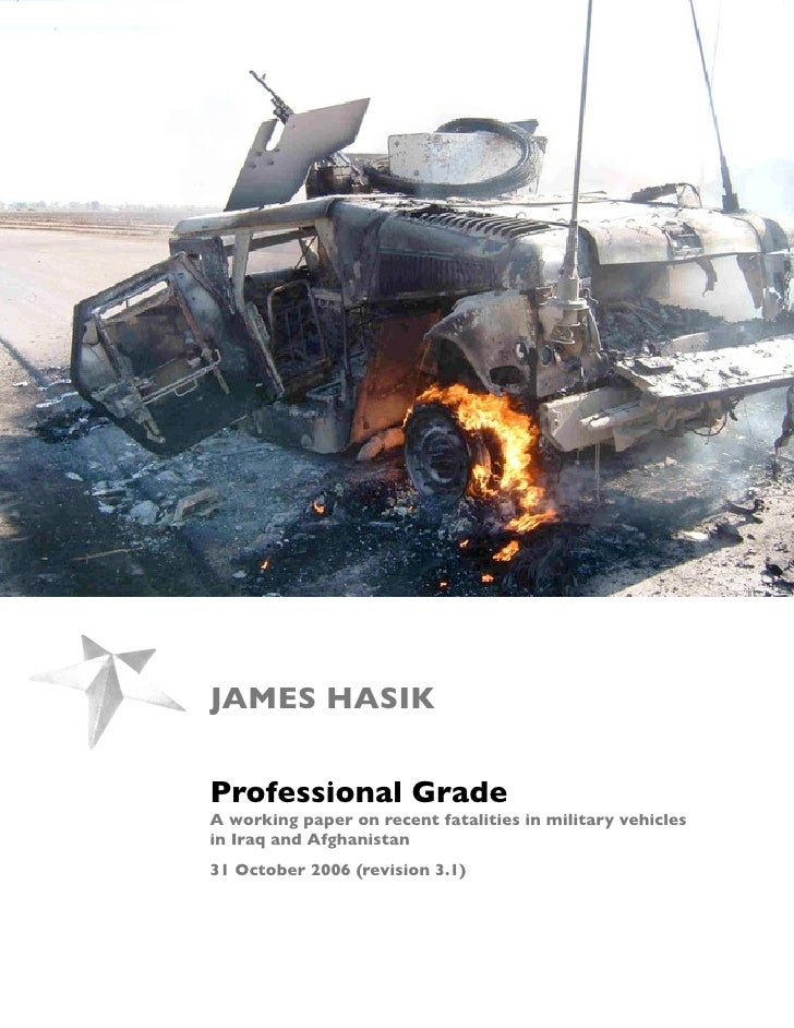 JAMES HASIK   Professional Grade A working paper on recent fatalities in military vehicles in Iraq and Afghanistan 31 Octo...