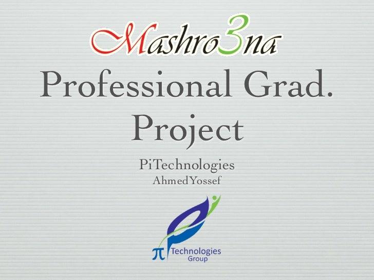 Professional Grad.     Project      PiTechnologies        AhmedYossef
