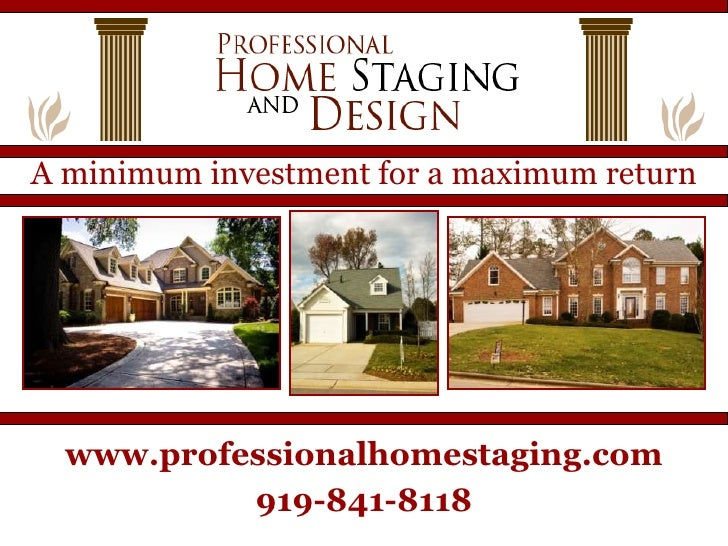 Professional Home Staging. A Minimum Investment For A Maximum Returnu003cbr  /u003ewww.professionalhomestaging.com ...