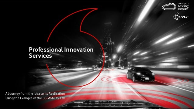 Professional Innovation Services A Journey from the Idea to its Realisation Using the Example of the 5G Mobility Lab