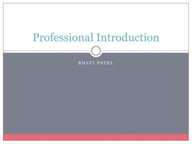 Professional Introduction BHAVI PATEL