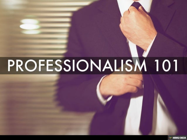 Professionalism in the Workplace - SlideShare