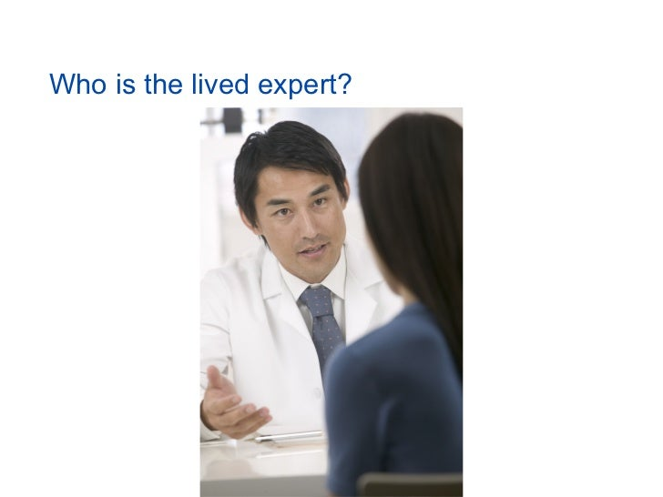 Who is the lived expert?