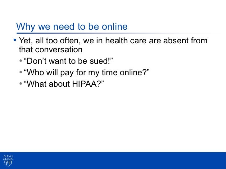 """Why we need to be online• Yet, all too often, we in health care are absent from that conversation • """"Don't want to be sued..."""