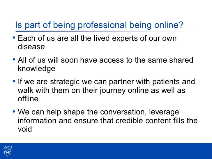 Is part of being professional being online?• Each of us are all the lived experts of our own disease• All of us will soon ...