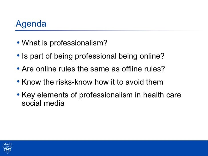 Agenda• What is professionalism?• Is part of being professional being online?• Are online rules the same as offline rules?...