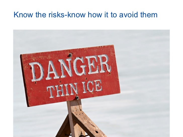 Know the risks-know how it to avoid them