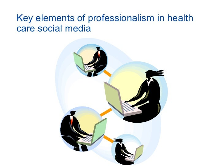 Key elements of professionalism in healthcare social media