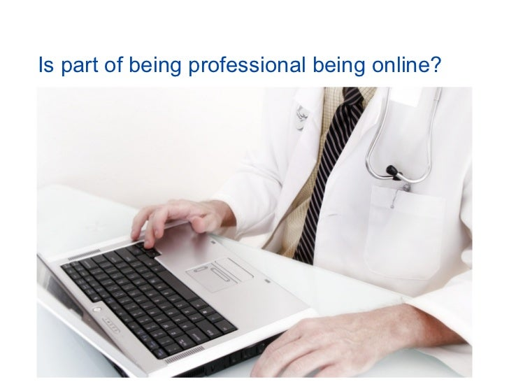 Is part of being professional being online?