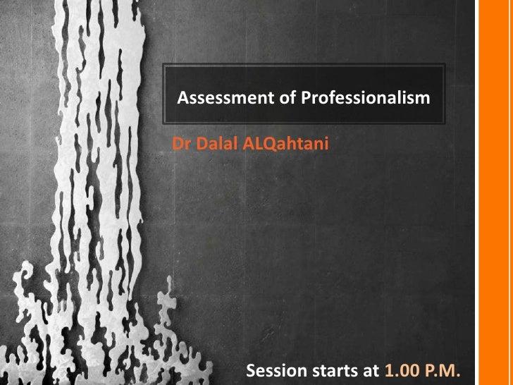 Professionalism assessment Slide 2