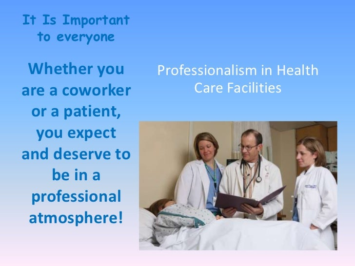 essay on health care professionals This free health essay on essay: changes in healthcare is perfect for health students to use as an in addition to advice and counsel from health professionals.