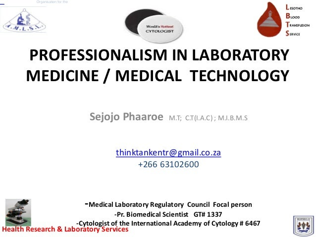 Organisation for the      PROFESSIONALISM IN LABORATORY      MEDICINE / MEDICAL TECHNOLOGY                                ...