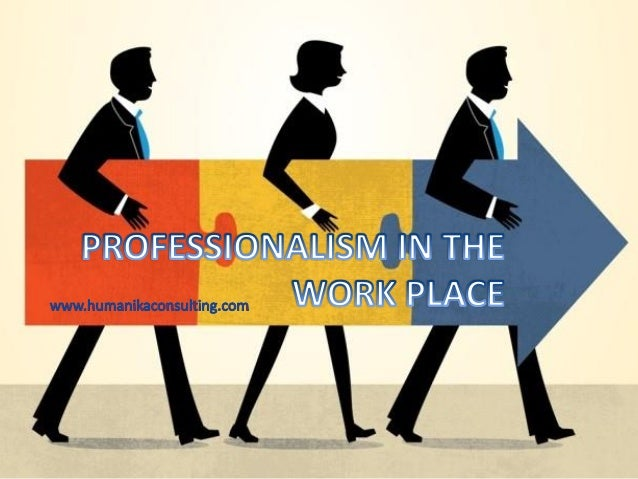 What is professionalism? Professionalism relates to a particular set of values and workplace behavior, ranging from approp...