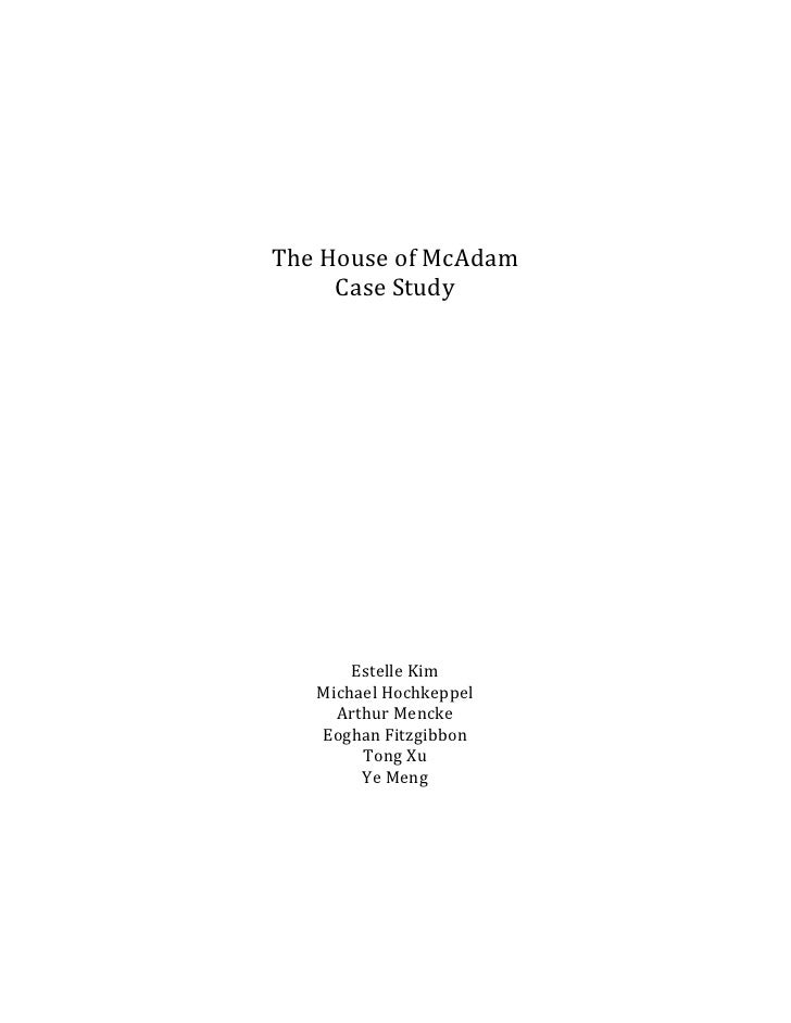 The House of McAdam      Case Study            Estelle Kim    Michael Hochkeppel      Arthur Mencke    Eoghan Fitzgibbon  ...