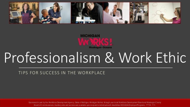 Charming Professionalism U0026 Work Ethic TIPS FOR SUCCESS IN THE WORKPLACE  Sponsored In Part By The