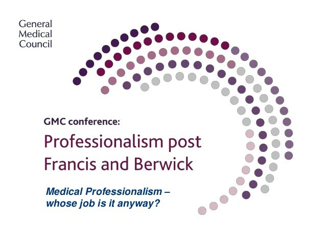 Medical Professionalism – whose job is it anyway?