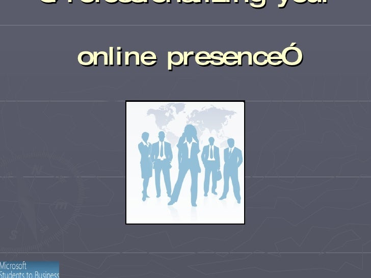 """"""" Professionalizing your online presence"""""""