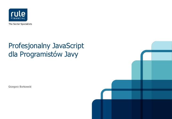 Profesjonalny JavaScriptdla Programistów JavyGrzegorz Borkowski