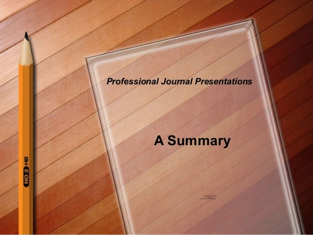 Professional Journal Presentations           A Summary                             QuickTime™ and a                       ...