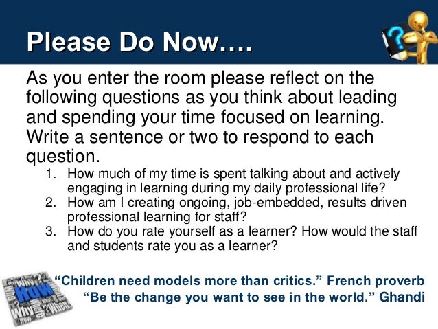 Please Do Now….  As you enter the room please reflect on the  following questions as you think about leading  and spending...