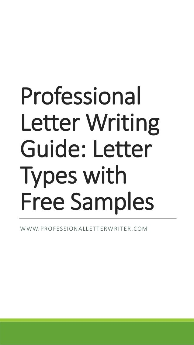 Professional Letter Writing Guide: Letter Types with Free Samples WWW.PROFESSIONALLETTERWRITER.COM