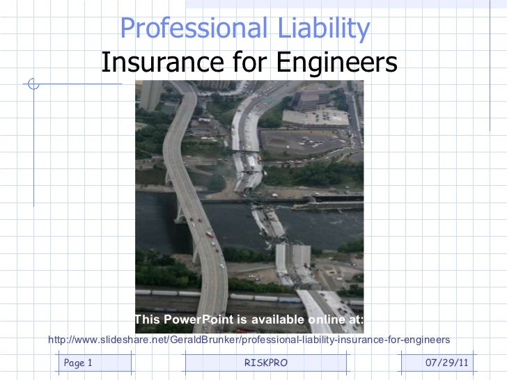 Professional Liability  Insurance for Engineers This PowerPoint is available online at: http://www.slideshare.net/GeraldBr...