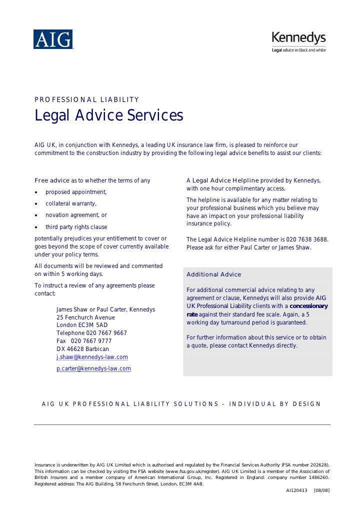 PROFESSIONAL LIABILITY  Legal Advice Services AIG UK, in conjunction with Kennedys, a leading UK insurance law firm, is pl...