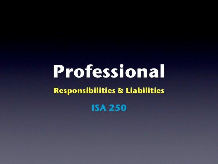 ProfessionalResponsibilities & Liabilities          ISA 250