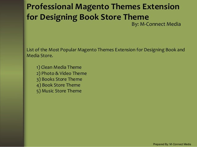 Professional Magento Themes Extension for Designing Book Store Theme By: M-Connect Media Prepared By: M-Connect Media List...