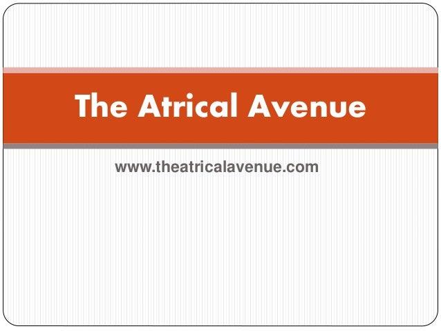 www.theatricalavenue.com The Atrical Avenue
