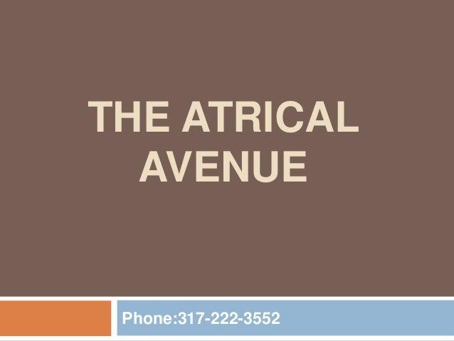 THE ATRICAL AVENUE Phone:317-222-3552