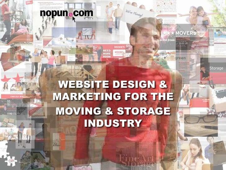 WEBSITE DESIGN & MARKETING FOR THE MOVING & STORAGE INDUSTRY<br />WEBSITE DESIGN & MARKETING FOR THE <br />MOVING & STORAG...