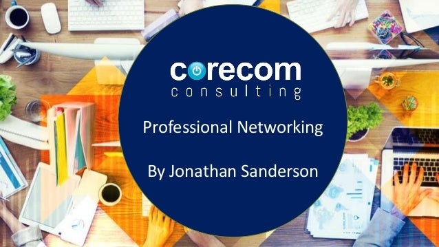 Professional Networking By Jonathan Sanderson