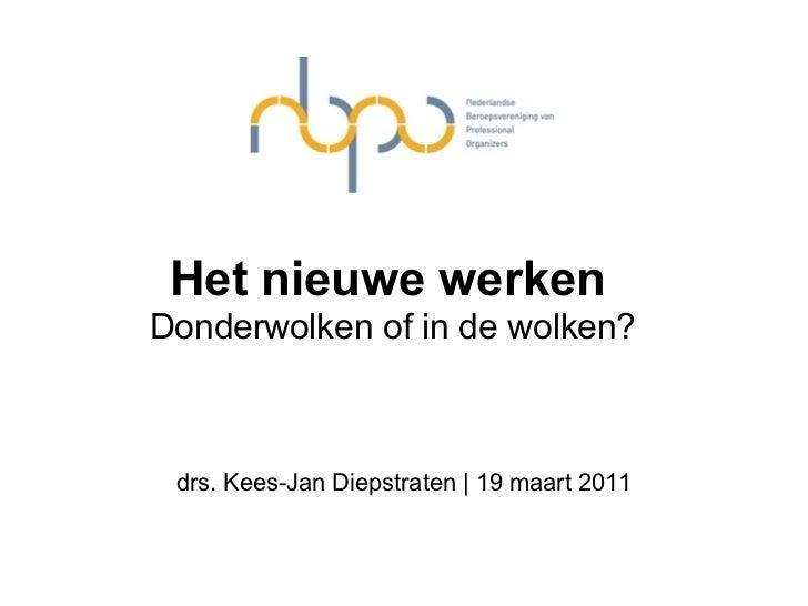 Het nieuwe werkenDonderwolken of in de wolken? drs. Kees-Jan Diepstraten | 19 maart 2011